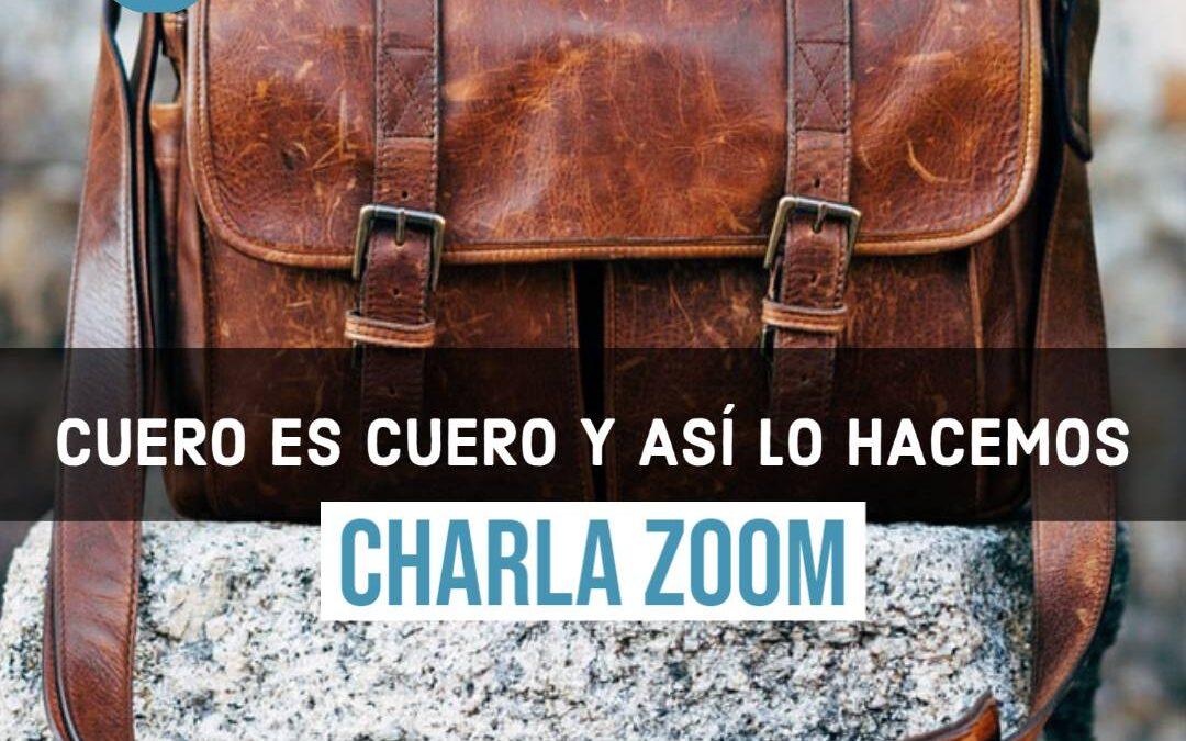 Charla ZOOM | Cuero es cuero y así lo hacemos