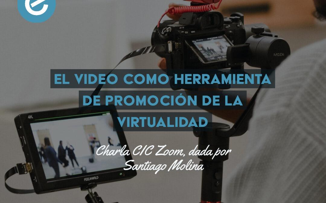 El video como herramienta de promoción de la virtualidad